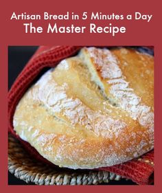 Artisan Bread in 5 Minutes a Day- here's the master recipe for the bread dough... which you can make into so many fabulous things.  See the book Artisan Bread in 5 Minutes a Day for tons of bread recipes using this base dough recipe.