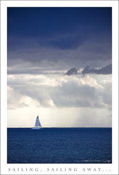 Sailing, sailing away.