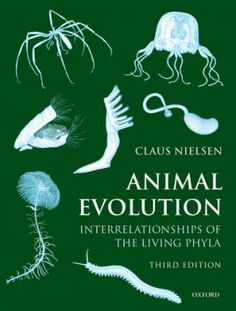 Animal evolution : interrelationships of the living phyla / Claus Nielsen. - 3rd ed. -Oxford : Oxford University Press, 2012