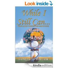 While I Still Can... - Kindle edition by Rick Phelps. Self-Help Kindle eBooks @ Amazon.com.