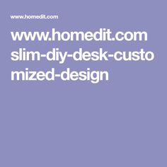 www.homedit.com slim-diy-desk-customized-design