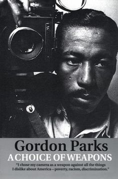 """maturestyle: """" kvetchlandia: """" Gordon Parks Self-portrait 1945 """"I choose my camera as a weapon against all the things I dislike about America- poverty, racism, discrimination."""" Gordon Parks """" WISH HE."""