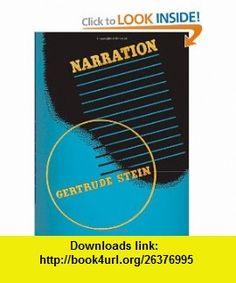 Narration Four Lectures (9780226771540) Gertrude Stein, Thornton Wilder, Liesl M. Olson , ISBN-10: 0226771547  , ISBN-13: 978-0226771540 ,  , tutorials , pdf , ebook , torrent , downloads , rapidshare , filesonic , hotfile , megaupload , fileserve