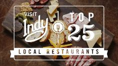 We asked, you voted. Introducing Indy's Top 25 Local Restaurants.