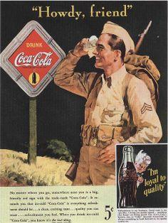 Coca-Cola Howdy friend 1942 Soldier - Mad Men Art: The Vintage Advertisement Art Collection Coca Cola Poster, Coca Cola Ad, Always Coca Cola, Coca Cola Vintage, Vintage Advertisements, Vintage Ads, Vintage Posters, Retro Posters, Retro Ads
