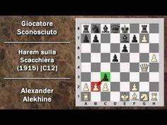 Partite Commentate di Scacchi 33- Alekhine vs NN - Harem sulla Scacchiera - 1915 [C12] - YouTube