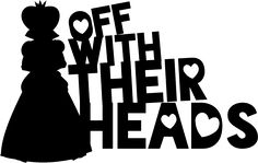"""Alice In Wonderland Inspired Queen of Hearts Quote """"Off With Their Heads"""" Vinyl Wall Decal Sticker"""