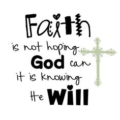 Have faith that he will