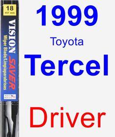 Driver Wiper Blade for 1999 Toyota Tercel - Vision Saver