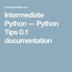 Intermediate Python — Python Tips 0.1 documentation