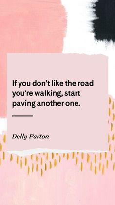 inspiration If you don't like the road you're walking, start paving another oneIf you don't like the road you're walking, start paving another one Motivational Quotes For Life, Positive Quotes, Quotes To Live By, Life Quotes, Inspirational Quotes, Motivation Quotes, Positive Vibes, Pretty Words, Beautiful Words
