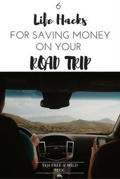 6 Life Hacks for Saving Money on a Road Trip — The Free & Wild Blog