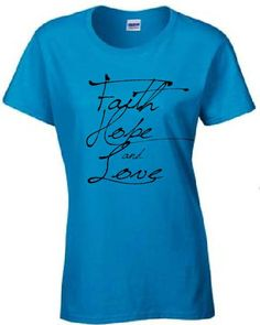 Faith Hope and Love Ladies Missy Christian tshirt by OtGLogos, $11.95