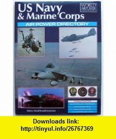 US Navy  Marine Corps Air Power Directory (World Air Power Journal) (9781880588024) David Donald, Jon Lake , ISBN-10: 1880588021  , ISBN-13: 978-1880588024 ,  , tutorials , pdf , ebook , torrent , downloads , rapidshare , filesonic , hotfile , megaupload , fileserve