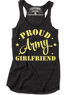 LOVEANDWARCLOTHING - Proud Army Girlfriend Top, $24.95 (http://www.loveandwarclothing.com/proud-army-girlfriend-top/)