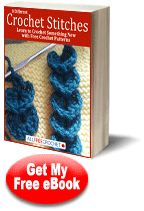 8 Different Crochet Stitches: Learn to Crochet Something New with Free Crochet Patterns
