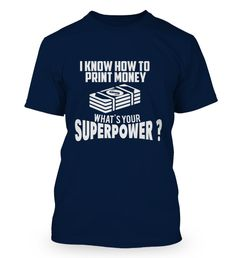 I know how to print MONEY - what's your superpower ? Superpower, Money, Mens Tops, T Shirt, Fashion, Cool Tees, Supreme T Shirt, Moda, Tee