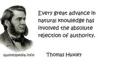 http://www.quotespedia.info/quotes-about-knowledge-every-great-advance-in-natural-knowledge-has-involved-the-absolute-rejection-of-authority-a-6274.html