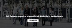 24 Full #Scholarships for International Students in #Netherlands, 2018  https://sclrship.com/fully-funded/24-full-scholarships-for-international-students-in-netherlands-2018/    #sclrship #onlineDegree