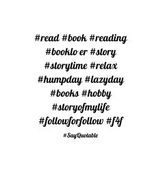 Quote #read #book  #reading #booklo er #story #storytime #relax #humpday #lazyday #books #hobby #storyofmylife #followforfollow #f4f with black background