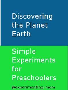Simple experiments to learn about planet earth for preschoolers. including why sky is blue? The planet earth from space, universe and mountain and oceans.