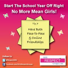 No More Mean Girls! Tip #7 - Have Both Face-to-Face & Online Friendships