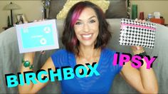 Birchbox vs Ipsy August Unboxing and Review