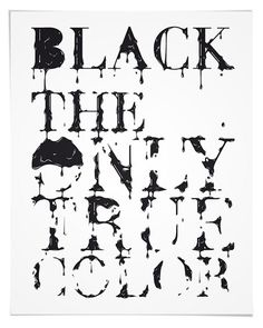 Luv pretty things 'n clever words. Black Colour Quotes, Black Quotes, Color Black, Black N White, Black Love, My Black Is Beautiful, All Black Everything, Happy Colors, Shades Of Black