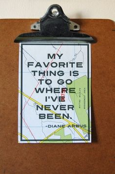 My favorite thing is to go where I've never been... What's yours?  www.finisterra.ca #travel #quote