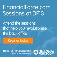 #FinancialForce sessions at #DF13. Attend the sessions that help you revolutionize the back office