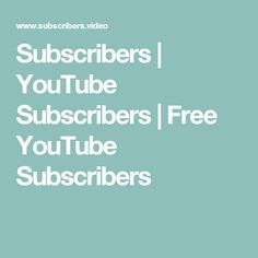 Subscribers   YouTube Subscribers   Free YouTube Subscribers