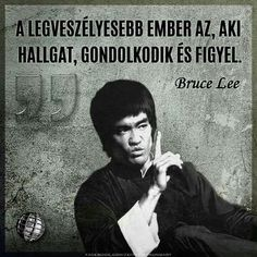 A legveszélyesebb ember. Daily Quotes, Best Quotes, Funny Quotes, Life Quotes, Bruce Lee Quotes, Motivational Quotes, Inspirational Quotes, Daily Wisdom, Learning Quotes
