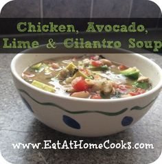 Chicken, Avocado, Lime & Cilantro Soup