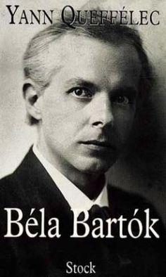 Découvrez Béla Bartok, de Yann Queffélec sur Booknode, la communauté du livre