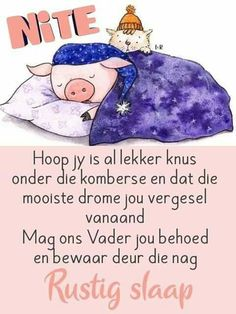 Good Night Greetings, Good Night Wishes, Good Night Quotes, Pig Wallpaper, Goeie Nag, Special Quotes, Sleep Tight, Afrikaans, Qoutes