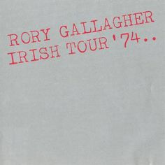 RORY GALLAGHER - Irish Tour 74
