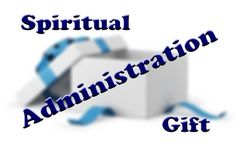 What Is The Spiritual Gift of Administration