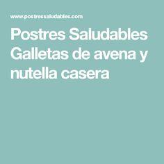 Postres Saludables Galletas de avena y nutella casera