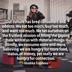This is a quote that explains consumerism Great Quotes, Quotes To Live By, Me Quotes, Inspirational Quotes, Wisdom Quotes, Crush Quotes, Famous Quotes, Motivational, True Words