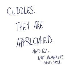Love cuddles.