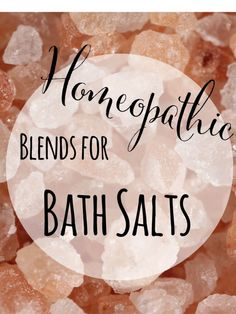 Homeopathic Bath Salts | Experiment with essential oils to have the most relaxing bath ever. You won't regret it.