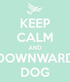 Keep Calm and Downward Dog