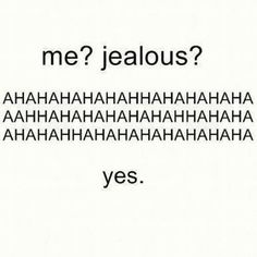 Couple Quotes : Jealousy Quotes: Jealousy Quotes: I'm Jealous Quotes and Sayings: Best Expre. - The Love Quotes Crush Quotes, Mood Quotes, Life Quotes, Funny Quotes, Funny Memes, Jealousy Quotes, Im Jealous, Funny Reaction Pictures, Cute Messages