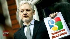 Assange: 'Google is Not What it Seems', They 'Do Things the CIA Cannot'