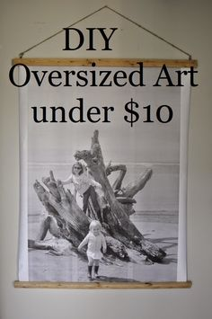 you paid more than me diy oversized print and frame under 10