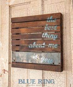 Slat Board Wall Art  The Best Thing About Me is You by kensimms, $55.00