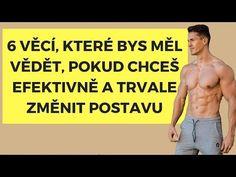 6 DŮLEŽITÝCH VĚCÍ PRO ZMĚNU POSTAVY - YouTube Online Coaching, Youtube, Fitness, Keep Fit, Rogue Fitness