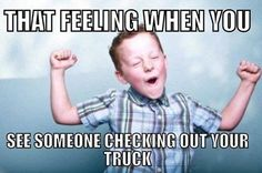 That feeling when you see someone checking out your truck. Jacked up Chevy Ford Memes, Truck Memes, Truck Quotes, Truck Humor, Car Quotes, Qoutes, Jacked Up Trucks, Dodge Trucks, Big Trucks