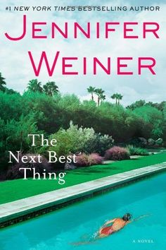 The Next Best Thing: A Novel by Jennifer Weiner, http://www.amazon.com/dp/1451617755/ref=cm_sw_r_pi_dp_ebFdqb0NQH3ZX