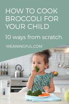 Find out the 10 main ways to cook broccoli from scratch for your little one. Picky Toddler Meals, Healthy Meals For Kids, Meals For One, Easy Healthy Recipes, Baby Food Recipes, Kids Meals, Baby Meals, Toddler Food, Veggie Recipes